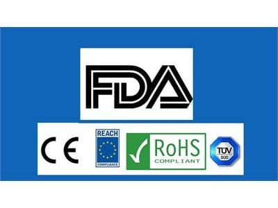 FDA, CE, ROHS, Reach, TUV
